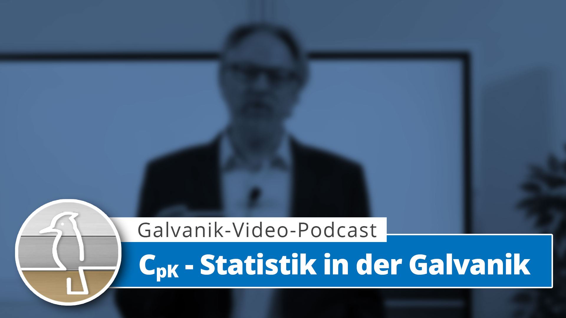Video-Podcast Galvanotechnik: CpK – Statistik in der Galvanotechnik