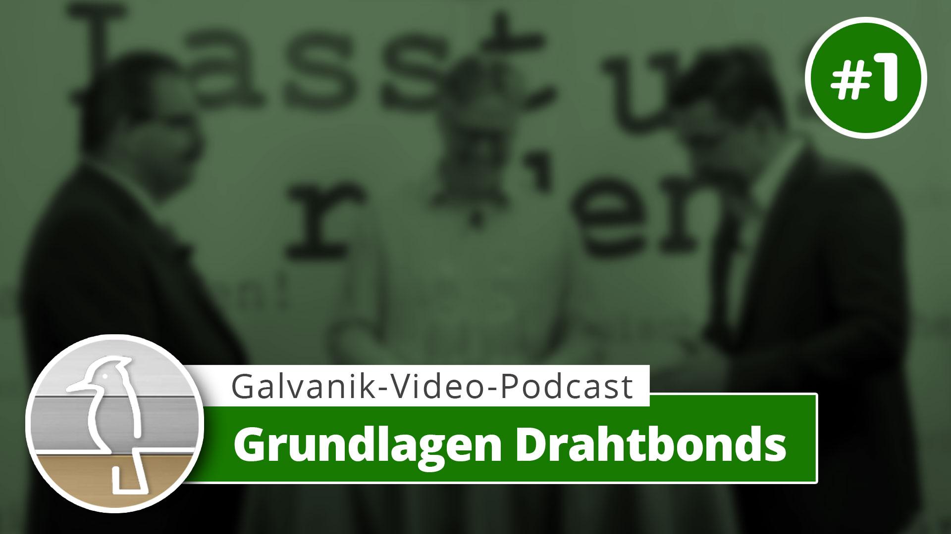 Read more about the article Video-Podcast Galvanotechnik – Grundlagen Wirebonding