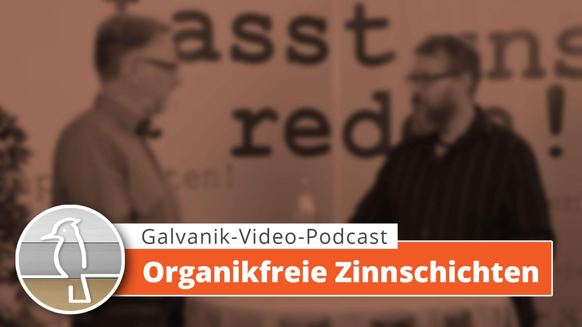 Read more about the article VideoPodcast Galvanotechnik- Organikfreie Zinnschichten