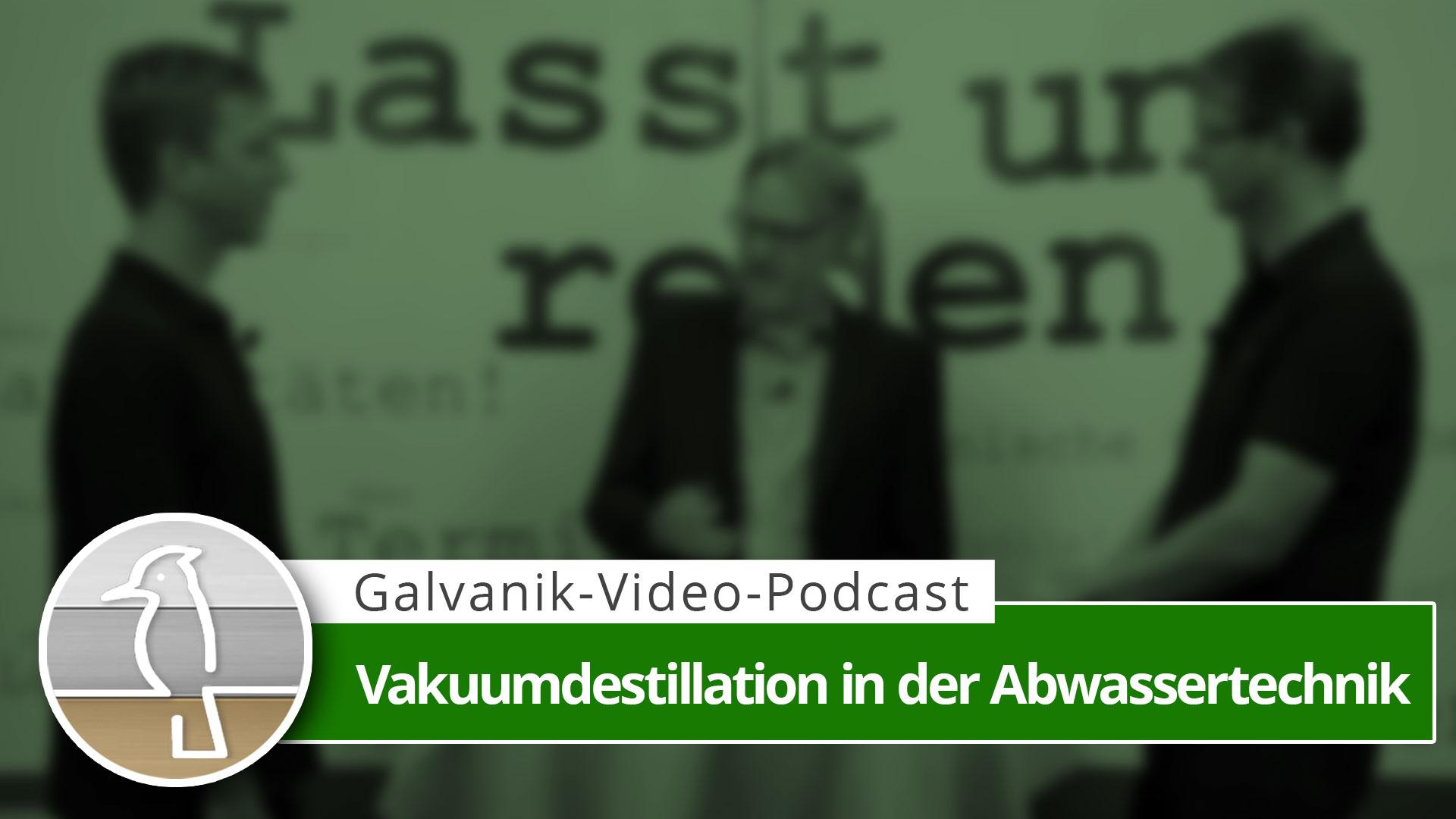 Read more about the article Video-Podcast: Die Vakuumdestillation als Abwassertechnik in der Galvanik