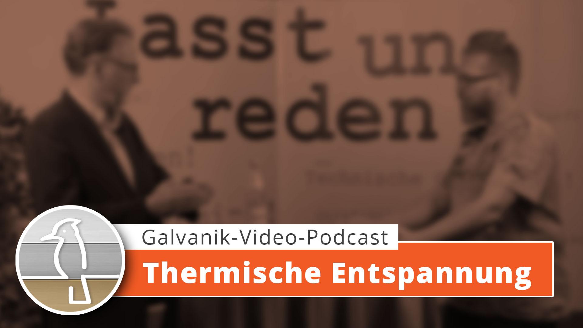 Video-Podcast Galvanotechnik: Thermisch entspannte Zinnschichten